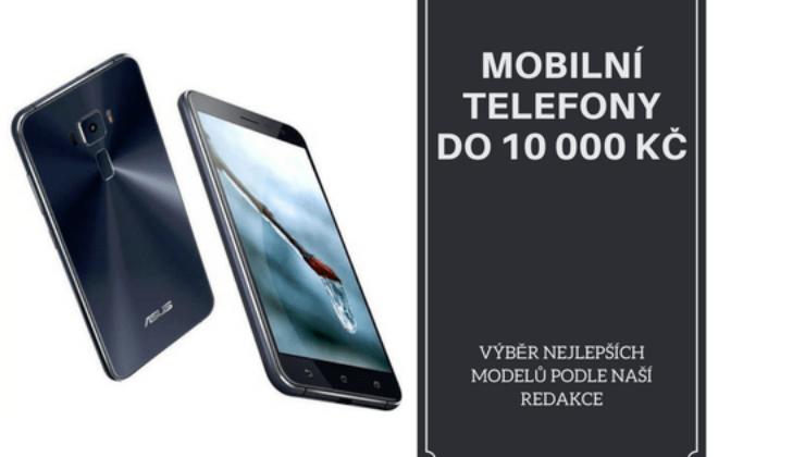 Nejlepší mobilní telefon do 10000 Kč